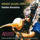Fuertes Ancestros: Music Of Ancient Mexico thumbnail