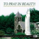 To Pray In Beauty: Gregorian Chant, Ever Ancient, Ever New thumbnail