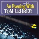 Evening Wasted With Tom Lehrer thumbnail