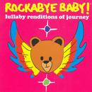Rockabye Baby! Lullaby Renditions Of Journey thumbnail