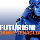 Danny Tenaglia: Futurism thumbnail